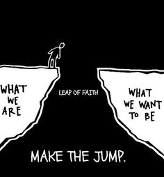 Take the leap & start the road of becoming who you want to be.