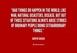 Bad things happen, but these people turn into extraordinary people