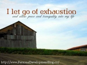 Let go of exhaustion