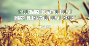 quote-Wayne-Dyer-if-you-change-the-way-you-look-1137