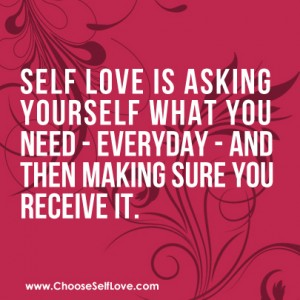 Making sure you received what you need each day is self-love.