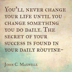 Your daily routine shines light on what changes you need to make