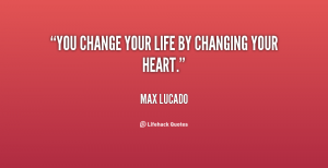quote-Max-Lucado-you-change-your-life-by-changing-your-39378